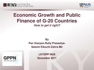 Economic  G rowth  and Public Finance of  G-20 Countries How to get it right?