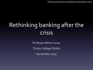 Rethinking banking after the crisis