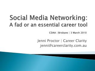 Social Media Networking:  A fad or an essential career tool
