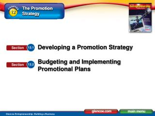 Explain the role of the promotion strategy. Explain how to formulate promotional plans. Identify considerations for put