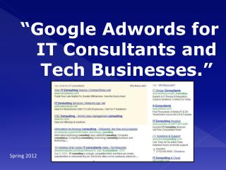 """Google  Adwords for IT Consultants and Tech Businesses."""