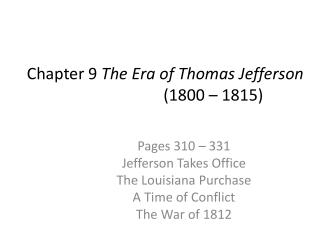 Chapter 9  The Era of Thomas Jefferson  			(1800 – 1815)