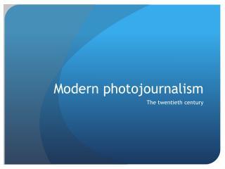 Modern photojournalism