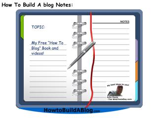 How To Build A blog Notes: