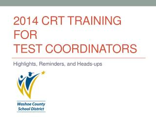 2014 CRT Training for  Test  Coordinators