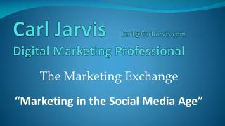 Carl Jarvis    Carl@CarlJarvis.com Digital Marketing Professional