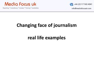 Changing face of  journalism real life examples
