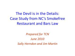 The Devil is in the Details: Case Study from NC's Smokefree Restaurant and Bars Law
