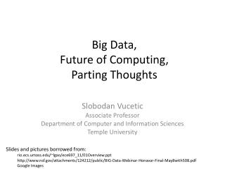 Big Data,  Future of Computing,  Parting Thoughts