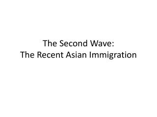 The Second Wave: The Recent Asian Immigration
