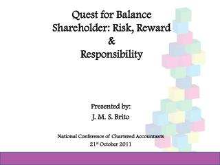 Quest for Balance Shareholder: Risk, Reward   &  Responsibility