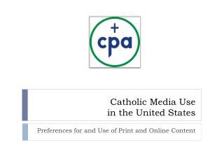 Catholic Media Use  in the United States