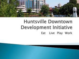 Huntsville Downtown Development Initiative