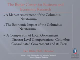 The Butler Center for  Business  and Economic Research