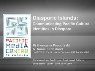 Diasporic Islands:  Communicating Pacific Cultural  Identities in Diaspora
