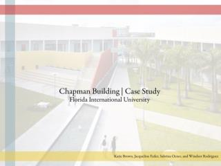 Building name:   Chapman Building                             @ Alvah H. Chapman Jr. Graduate School of Business
