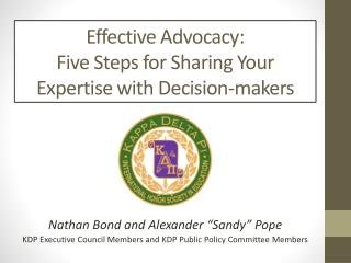 Effective Advocacy:  Five  Steps for Sharing Your Expertise with  Decision-makers