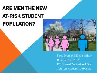 Are Men the New  At-Risk  Student Population?