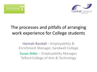 The processes and pitfalls of arranging work experience for College students