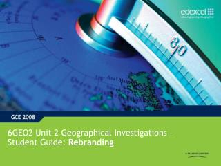 6GEO2 Unit 2 Geographical Investigations – Student Guide:  Rebranding