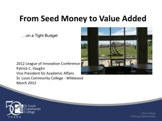 From Seed Money to Value Added