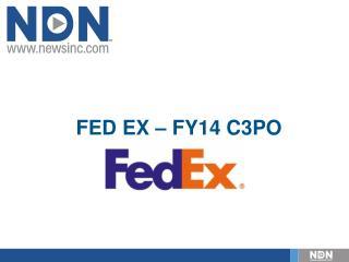 Fed ex – fy14 c3po