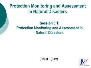 Protection Monitoring and Assessment  in Natural Disasters