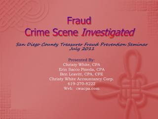 Fraud  Crime Scene  Investigated