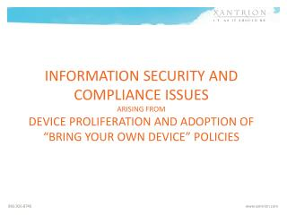 "information security and  compliance issues  arising from  DEVICE PROLIFERATION and adoption of ""BRING your own device"""