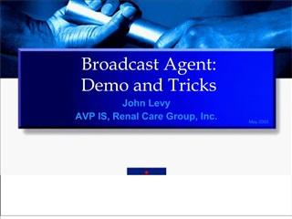 Broadcast Agent: Demo and Tricks