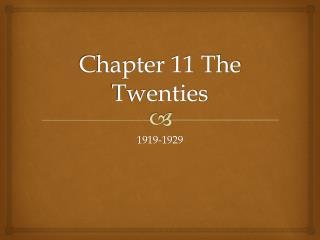 Chapter 11 The Twenties