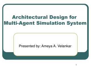 Architectural Design for Multi-Agent Simulation System