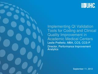 Implementing QI Validation Tools for Coding and Clinical Quality Improvement in Academic Medical Centers