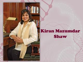Kiran Mazumdar  Shaw