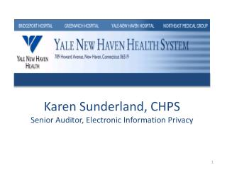 Karen Sunderland, CHPS Senior Auditor, Electronic Information Privacy