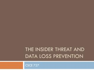 The Insider Threat and Data Loss Prevention