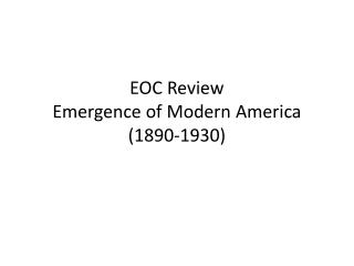 EOC Review Emergence of Modern America (1890-1930)