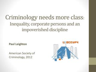 Criminology needs more class :  Inequality , corporate persons and an impoverished discipline