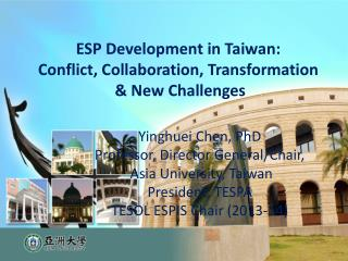 ESP Development in Taiwan:  Conflict, Collaboration, Transformation  & New Challenges