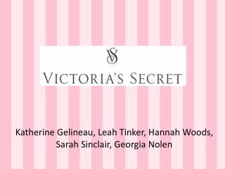 Katherine  Gelineau , Leah Tinker, Hannah Woods, Sarah Sinclair, Georgia Nolen