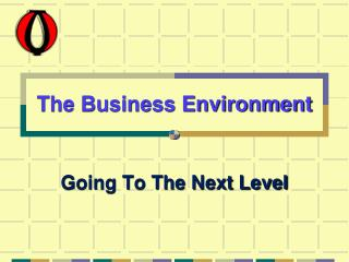 The Business  E nvironment