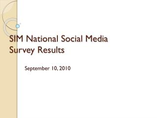 SIM National Social Media  Survey Results