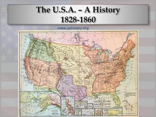 The U.S.A. – A History 1828-1860