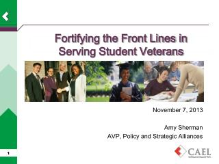 Fortifying the Front Lines in  Serving Student Veterans