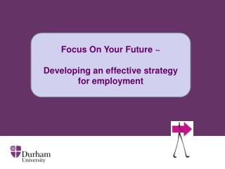 Focus On Your Future ~  Developing an effective strategy  for employment