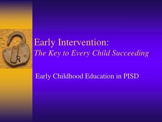 Early Intervention: The Key to Every Child Succeeding