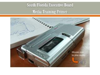South Florida Executive Board Media Training Primer