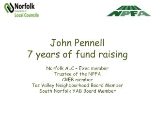 John Pennell 7 years of fund raising