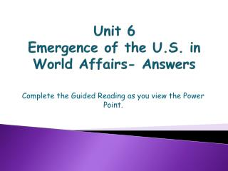 Unit 6 Emergence of the U.S. in World Affairs- Answers