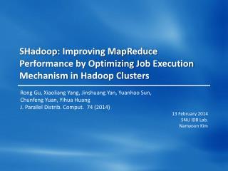 SHadoop : Improving  MapReduce  Performance by Optimizing Job Execution Mechanism in  Hadoop  Clusters